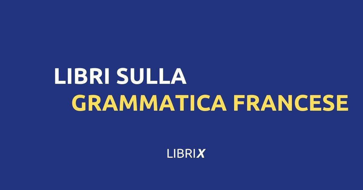 LIBRO GRAMMATICA FRANCESE