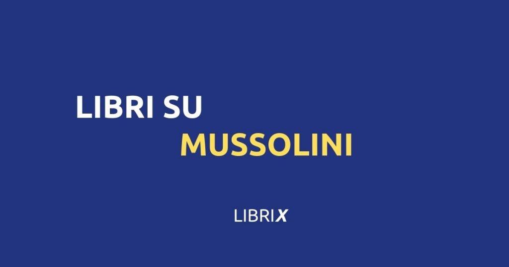 Libri su Mussolini